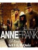 The Diary of Anne Frank Play (Act I & II) Quiz (Answer Key included)