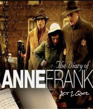 The Diary of Anne Frank (Play) Act II Exam