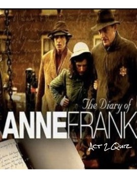 The Diary of Anne Frank Play (Act II) Exam & Answer Key