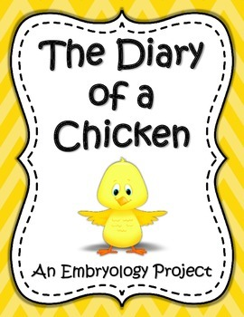 Science: Embryology Project- The Diary of a Chicken