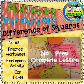 The Difference Of Squares, Multiplying Binomials: No Prep Complete Lesson