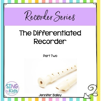 The Differentiated Recorder: Part 2