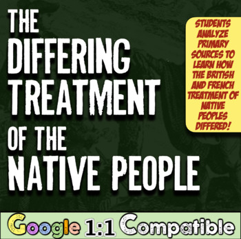 The Differing Treatment of the Natives: How did the French