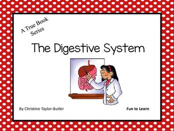 The Digestive System ~ A True Book