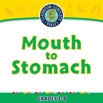 The Digestive System - Mouth to Stomach - NOTEBOOK Gr. 3-8