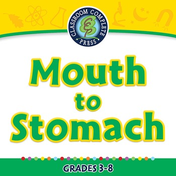 The Digestive System - Mouth to Stomach - PC Gr. 3-8