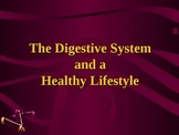 The Digestive System and a Healthy Lifestyle PowerPoint