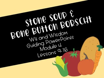 Stone Soup/Bone Button Borscht PowerPoints (Module 4 Lessons 9-16)