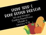 Stone Soup/Bone Button Borscht PowerPoints (Module 4 Lessons 1-8)