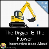 The Digger and the Flower Interactive Read Aloud and Writi