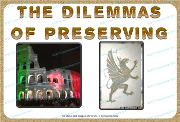 The Dilemma's of Preserving