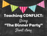 """Teaching Conflict with the Short Story """"The Dinner Party"""""""
