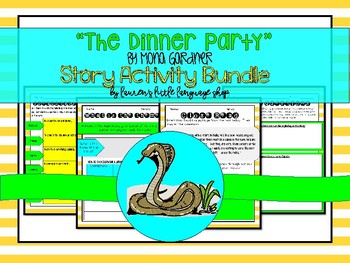 The Dinner Party by Mona Gardener Activity Bundle