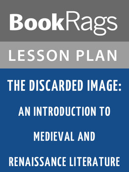 The Discarded Image: Lesson Plans