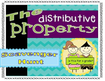 The Distributive Property Scavenger Hunt