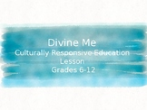 The Divine Me, A Culturally Responsive Lesson on Identity