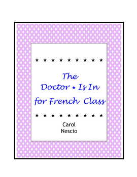 The Doctor Is In * Body Parts For French Class