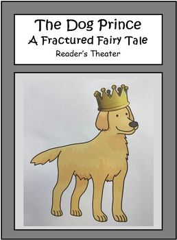 The Dog Prince: A Fractured Fairy Tale - Reader's Theater