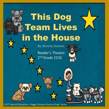 This Dog Team Lives In The House Reader's Theatre 2nd Grade SPED/ODD/LD/ESL