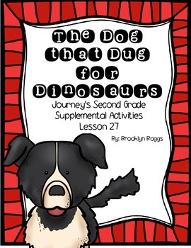 The Dog That Dug For Dinosaurs Journey's Activities - Second Grade Lesson 27