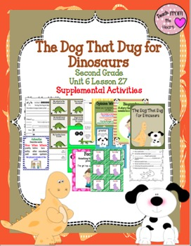 The Dog That Dug for Dinosaurs (Journeys Second Grade Unit 6 Lesson 27)