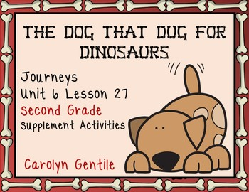 The Dog That Dug for Dinosaurs Journeys Unit 6 Lesson 27 2