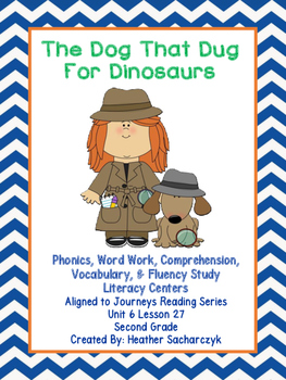 The Dog The Dug For Dinosaurs - Aligned to Journeys Reading Series