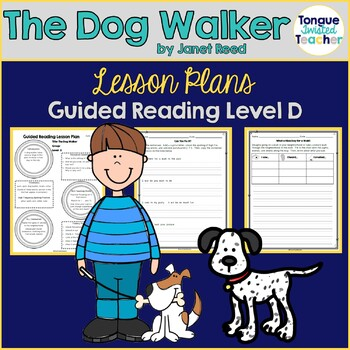 The Dog Walker by Janet Reed, Level D Guided Reading Lesson Plan
