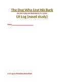 The Dog Who Lost His Bark Lit Log (novel study)