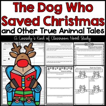 The Dog Who Saved Christmas.The Dog Who Saved Christmas And Other True Animal Tales Novel Study
