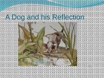 The Dog and his Reflection Power Point