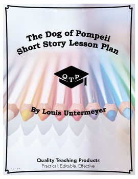 The Dog of Pompeii by Louis Untermeyer Lesson Plan, Worksheet, Questions w/ Key