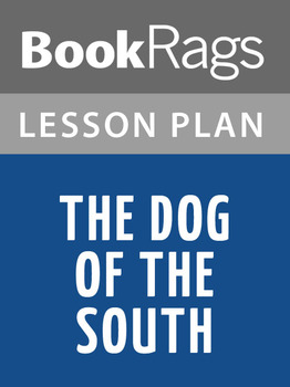 The Dog of the South Lesson Plans