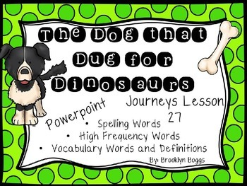 The Dog that Dug for Dinosaurs Powerpoint - Second Grade Journeys Lesson 27