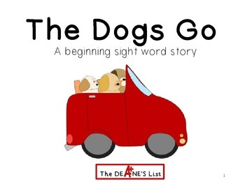 The Dogs Go: A beginning sight word story