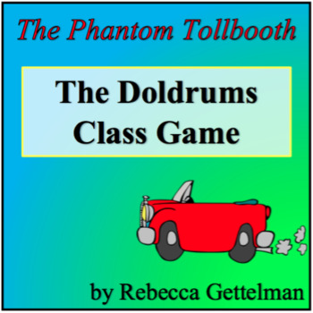 The Doldrums Class Game for The Phantom Tollbooth or Any Time! NO PREP