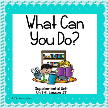 What Can You Do?- First Grade Supplemental Unit