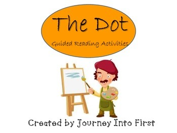 The Dot Guided Reading Activites (Journeys Unit 6)