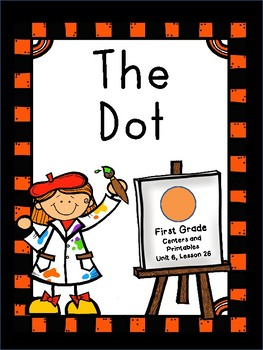 The Dot, Journeys, Centers and Printables for all ability levels