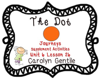 The Dot Journeys Unit 6 Lesson 26  First Grade supplement activities