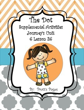 The Dot Supplemental Activities for Journey's Unit 6 Lesson 26