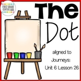 The Dot aligned with Journeys First Grade Unit 6 Lesson 26