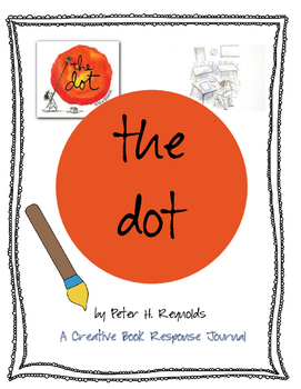 The Dot by Peter H. Reynolds-A Creative Book Response Journal