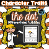 The Dot by Peter Reynolds - Character Trait Activities - Back to School
