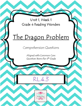 The Dragon Problem from Reading Wonders-Comprehension Questions RL.4.3