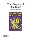 """""""The Dragons of Blueland"""" Chapter and Comprehension Questi"""