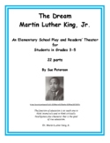 "A School Play and Readers' Theater ""The Dream – Martin Luther King, Jr."""