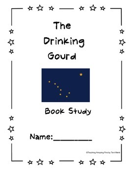 The Drinking Gourd: A Story of the Underground Railroad Book Study