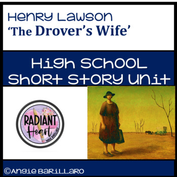 The Drover's Wife- Henry Lawson short story and Worksheets