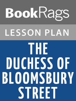 The Duchess of Bloomsbury Street Lesson Plans